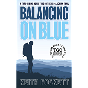 Balancing on Blue: Thru-Hiking the Appalachian Trail (Thru-Hiking Adventures Book 3)