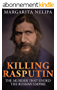 KILLING RASPUTIN: The Murder That Ended The Russian Empire (English Edition)