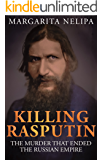 KILLING RASPUTIN: The Murder That Ended The Russian Empire