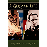 A German Life: Against All Odds Change Is Possible (English Edition)