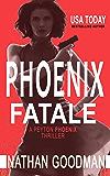 Phoenix Fatale (The Peyton Phoenix Crime-Thriller Series)