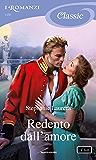 Redento dall'amore (I Romanzi Classic)