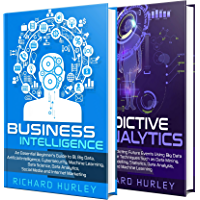 Business Intelligence: The Ultimate Guide to BI, Artificial Intelligence, Machine Learning, Big Data, Cybersecurity, Data Science, and Predictive Analytics (English Edition)