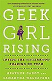 Geek Girl Rising: Inside the Sisterhood Shaking Up Tech