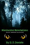Manhunter Revelations (Book One Of The Manhunter Chronicles)