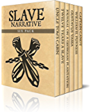 Slave Narrative Six Pack - Uncle Tom's Cabin, Twelve Years A Slave, Journal of a Residence on a Georgian Plantation, The Life of Olaudah Equiano, William ... (Slave Narrative Six Pack Boxset Book 1)