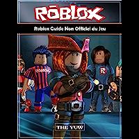 Roblox Guide Non Officiel du Jeu