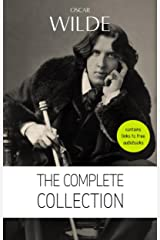 Oscar Wilde: The Complete Collection [contains links to free audiobooks] (The Picture Of Dorian Gray + Lady Windermere's Fan + The Importance of Being ... Lord Arthur Savile's Crime and many more!) Kindle Edition