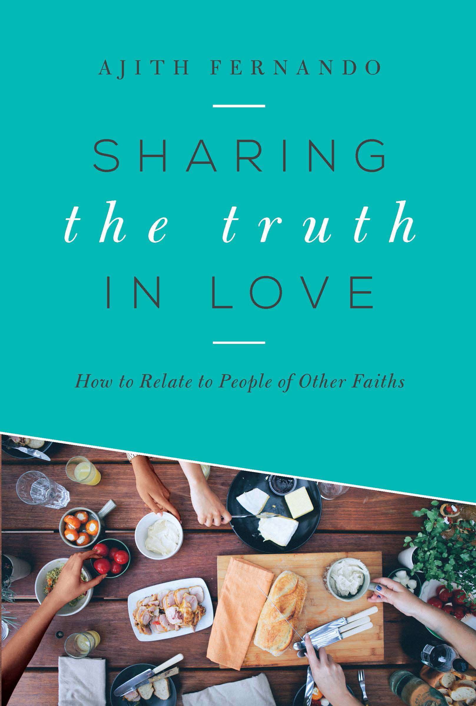 Sharing the Truth in Love: How to Relate to People of Other Faiths pdf