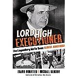 Lord High Executioner: The Legendary Mafia Boss Albert Anastasia