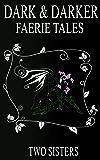 Dark & Darker Faerie Tales: Dark Fairy Tales Short Stories