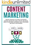 Content Marketing: Proven Strategies to Attract an Engaged Audience Online with Great Content and Social Media to Win More Customers, Build your Brand ... Business (Marketing and Branding Book 3)