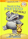 Harold & Hog Pretend For Real! (Elephant & Piggie Like Reading!) (Elephant & Piggie Like Reading!, 6)