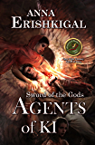 Sword of the Gods: Agents of Ki (Sword of the Gods Saga Book 3)
