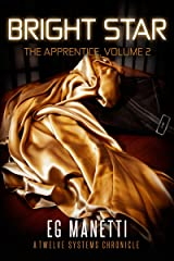 Bright Star: The Apprentice, Volume 2 (The Twelve Systems Chronicles) Kindle Edition