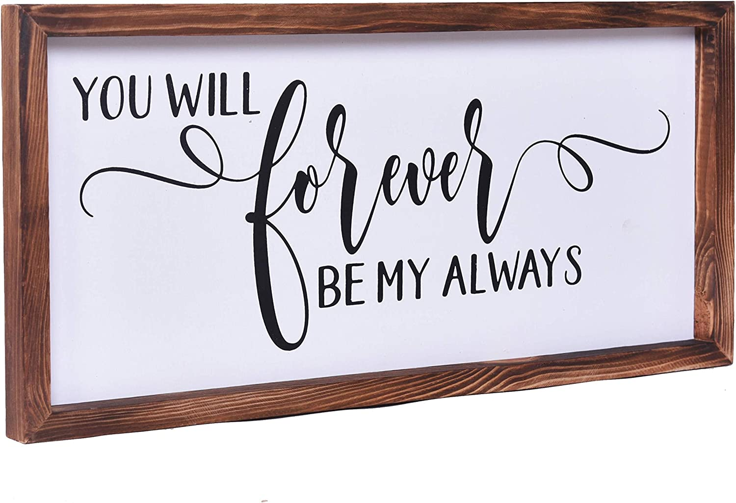 Farmhouse Wall Decor - Modern Rustic Wall Art Home Decor - You Will Forever Be My Always - Cute Solid Wood Framed Printed Sign for Living Room and Bedroom Decoration - Approx. 8x17 Inches