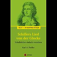 Schillers Lied von der Glocke. Text und Interpretation: Schullektüre einfach verstehen