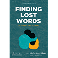 Finding Lost Words: The Church's Right to Lament (Australian College of Theology Monograph Series Book 0)