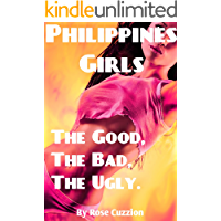 Philippines Girls - The Good, The Bad, The Ugly.