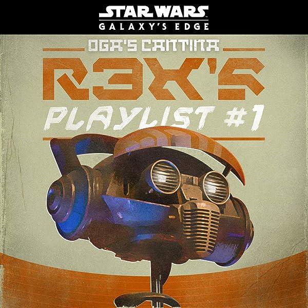 Star Wars Galaxy S Edge Oga S Cantina R3x S Playlist 1 By Various Artists On Amazon Music Amazon Com