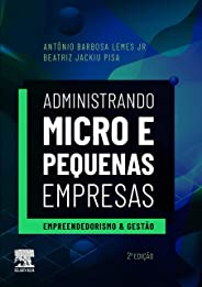 Administrando Micro e Pequenas Empresas: Empreendedorismo e Gestão