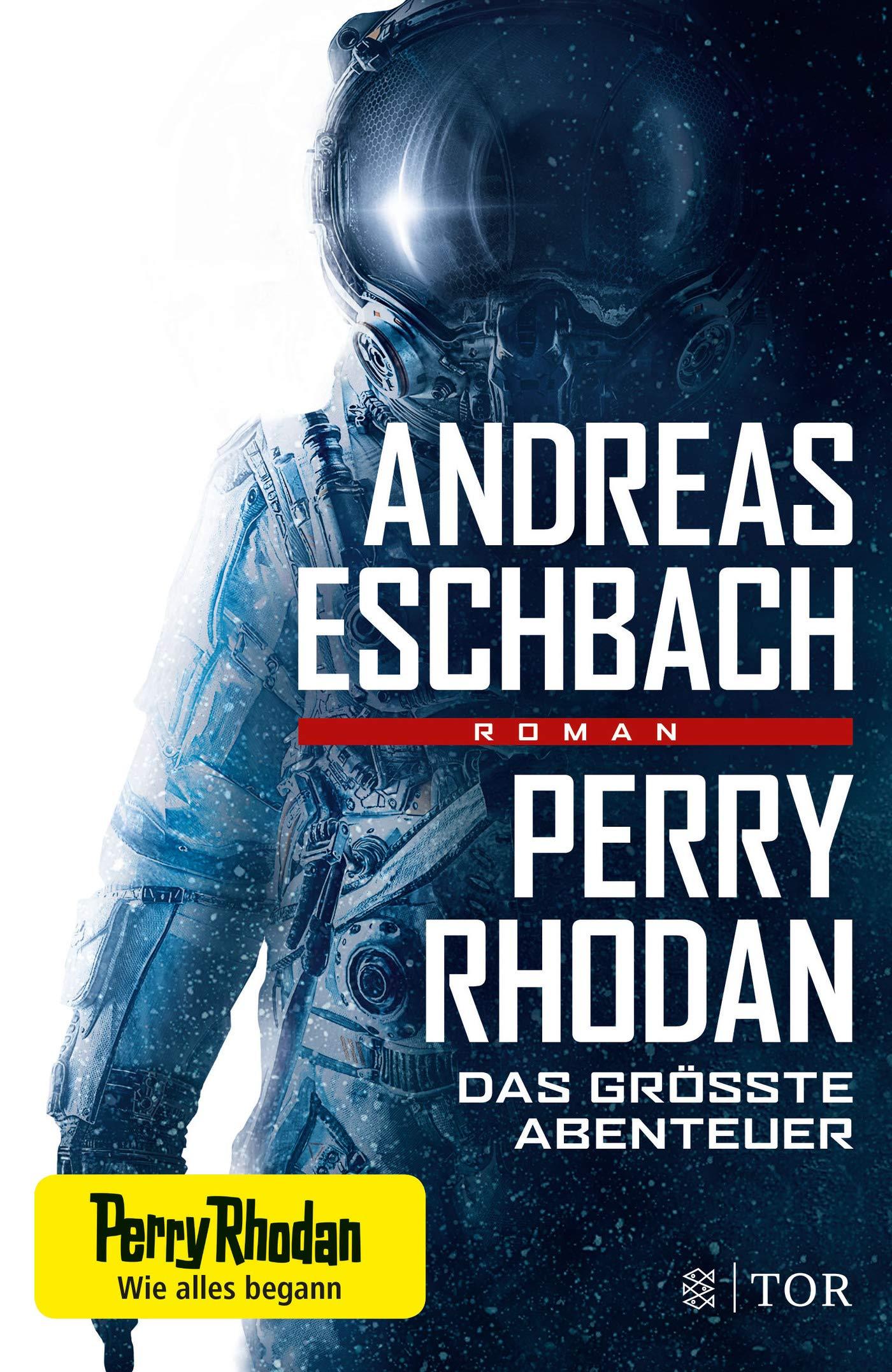 Perry Rhodan - Das größte Abenteuer: Roman Gebundenes Buch – 27. Februar 2019 Andreas Eschbach FISCHER Tor 3596701457 Cape Canaveral