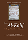 Key to al-Kahf: Challenging Materialism and Godlessness