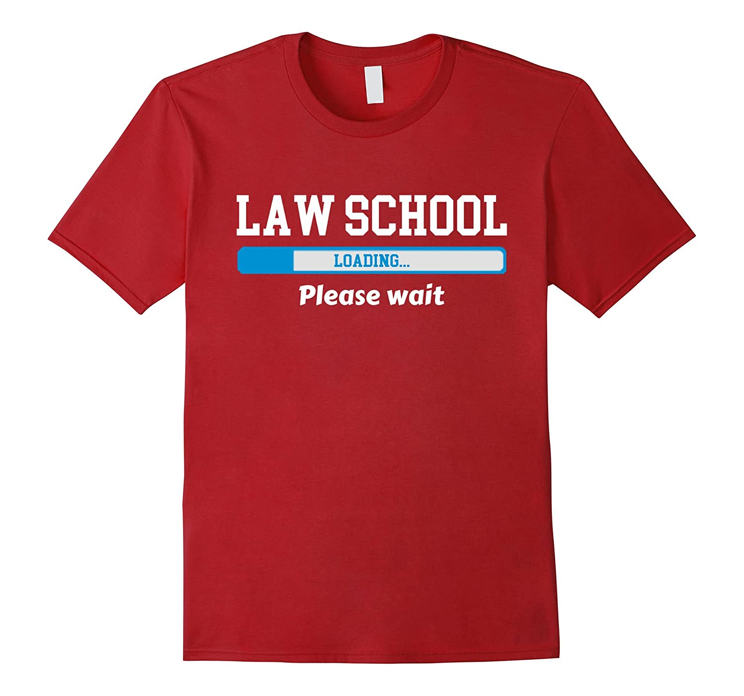 Law School Loading Please Wait T-Shirt-Art