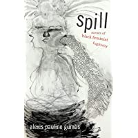 Spill: Scenes of Black Feminist Fugitivity
