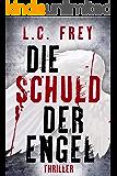 Die Schuld Der Engel: Thriller (Leipzig-Thriller 1) (German Edition)