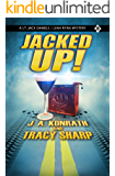 JACKED UP!: A Jack Daniels/Leah Ryan Short Mystery