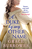 A Duke by Any Other Name: 'Smart, sexy, and oh-so-romantic' Mary Balogh (Rogues to Riches)