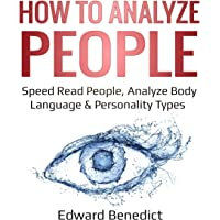 Image for How to Analyze People: Speed Read People, Analyze Body Language & Personality Types