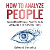 How to Analyze People: Speed Read People, Analyze