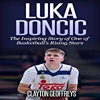 Luka Doncic: The Inspiring Story of One of Basketball's Rising Stars: Basketball Biography Books