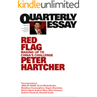 Quarterly Essay 76 Red Flag: Waking Up to China's Challenge