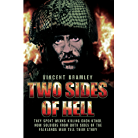 Two Sides of Hell - They Spent Weeks Killing Each Other, Now Soldiers From Both Sides of The Falklands War Tell Their Story (English Edition)