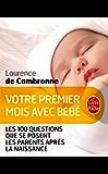 Votre premier mois avec bébé (nouvelle édition) (Vie Pratique t. 33042)