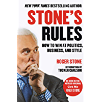 Stone's Rules: How to Win at Politics, Business, and Style (English Edition)