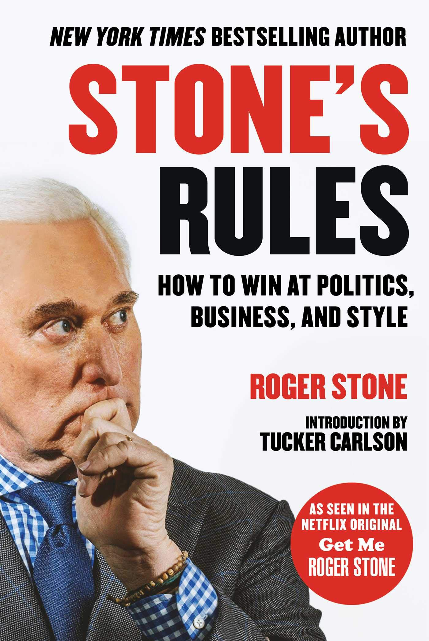 Amazon.com: Stone's Rules: How to Win at Politics, Business, and Style  (9781510740082): Roger Stone, Tucker Carlson: Books