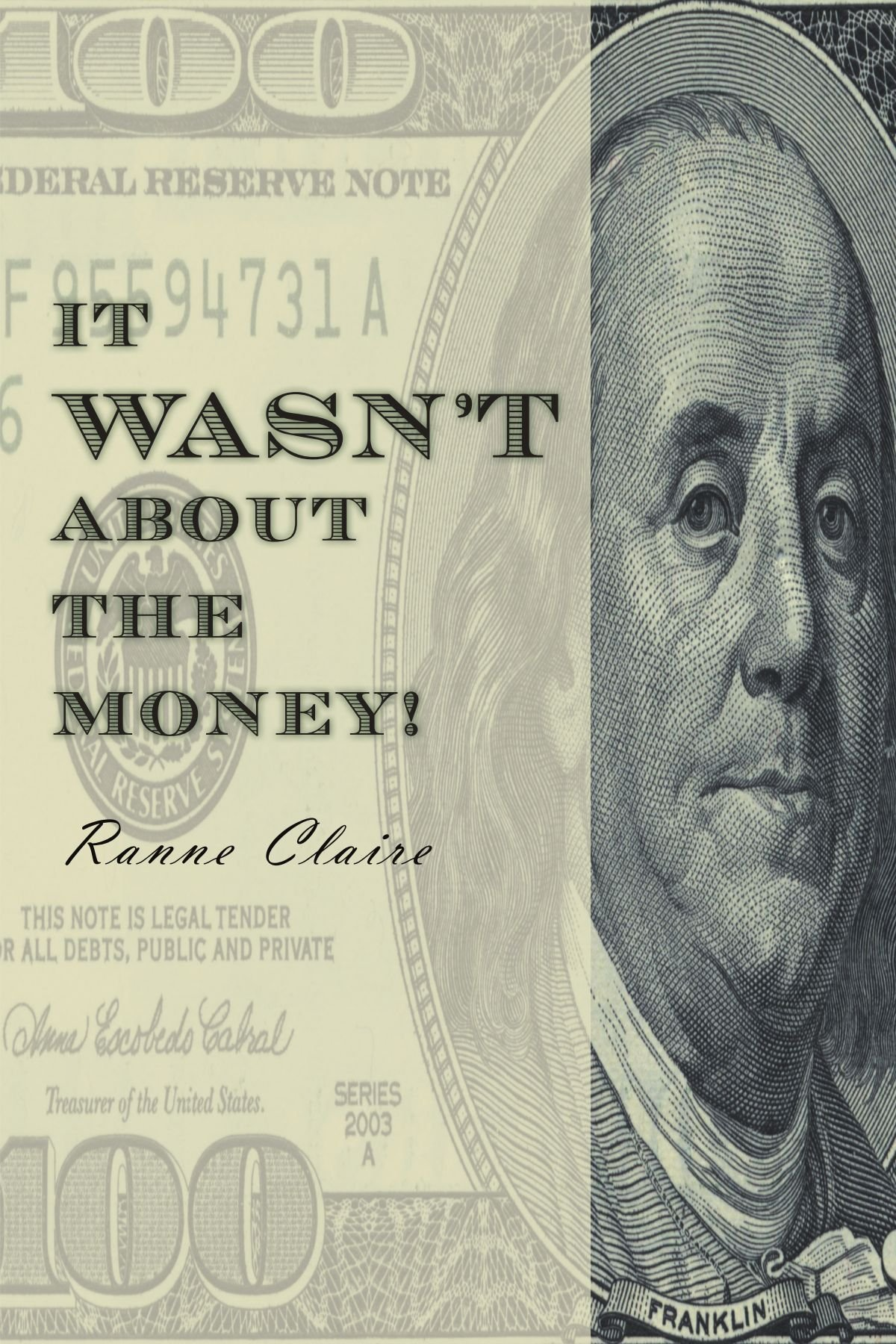 It Wasn't About The Money! ebook
