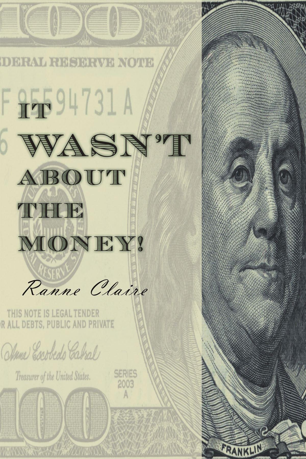 It Wasn't About The Money! pdf epub
