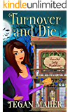 Turnover and Die: A Haunted Lodge Cozy Mystery (Haunted Lodge Cozy Mysteries Book 3)