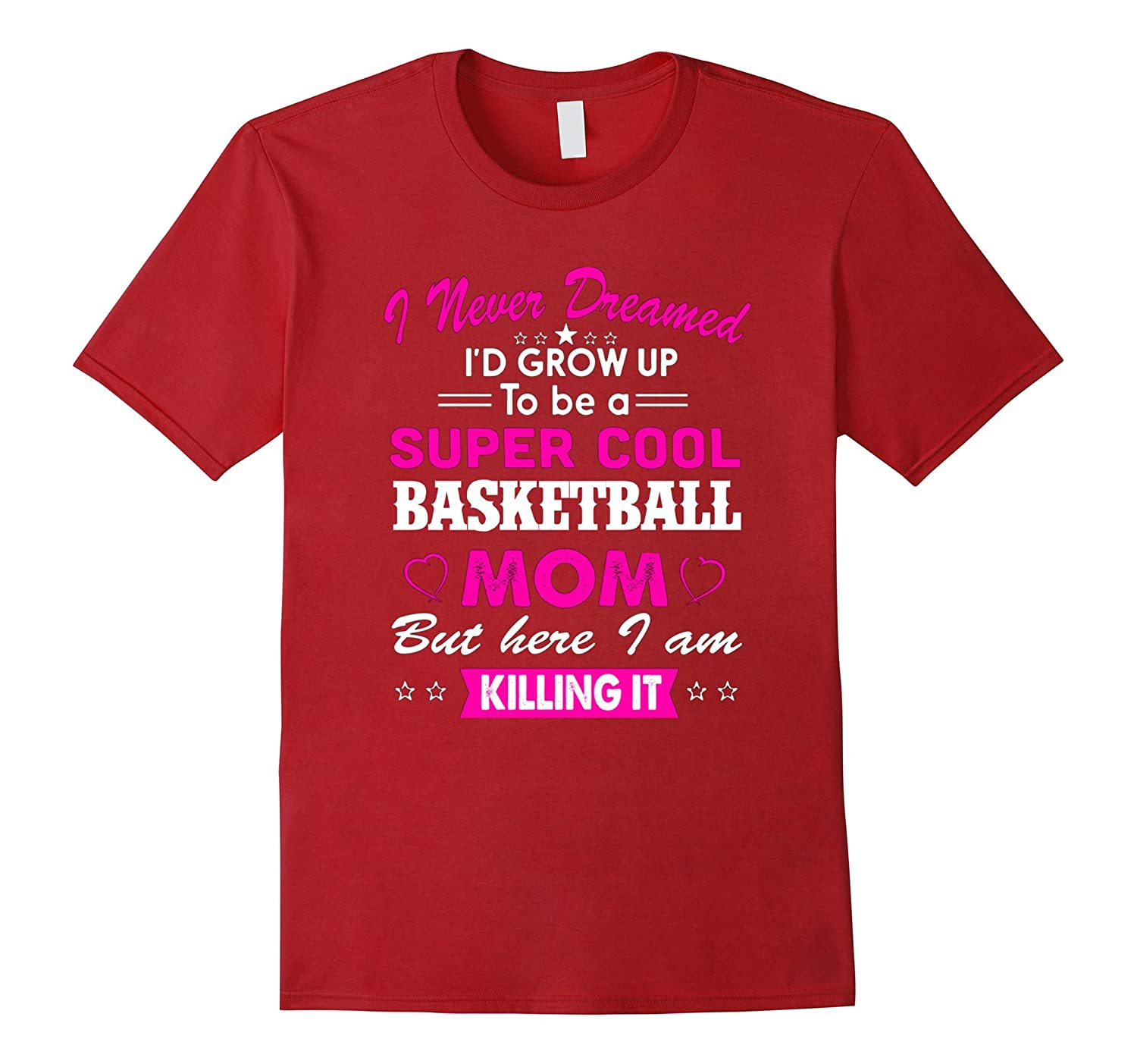 Super Cool Basketball Mom T shirt – Christmas Gifts For Mom-CL ...