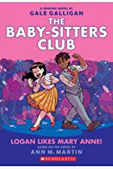Logan Likes Mary Anne! (The Baby-Sitters Club Graphic Novel #8) (The Baby-Sitters Club Graphic Novels) Kindle Edition