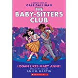 Logan Likes Mary Anne! (The Baby-Sitters Club Graphic Novel #8) (The Baby-Sitters Club Graphic Novels)