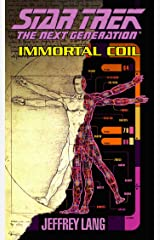 Immortal Coil (Star Trek: The Next Generation Book 64) Kindle Edition