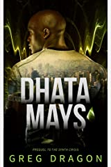 Dhata Mays (The Synth Crisis Book 0) Kindle Edition