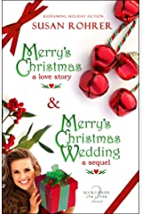 Merry's Christmas: a love story & Merry's Christmas Wedding: a sequel: Two Books Under One Cover (Redeeming Holiday Fiction Book 1) (English Edition) eBook Kindle
