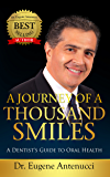 A Journey of a Thousand Smiles: A Dentist's Guide to Oral Health